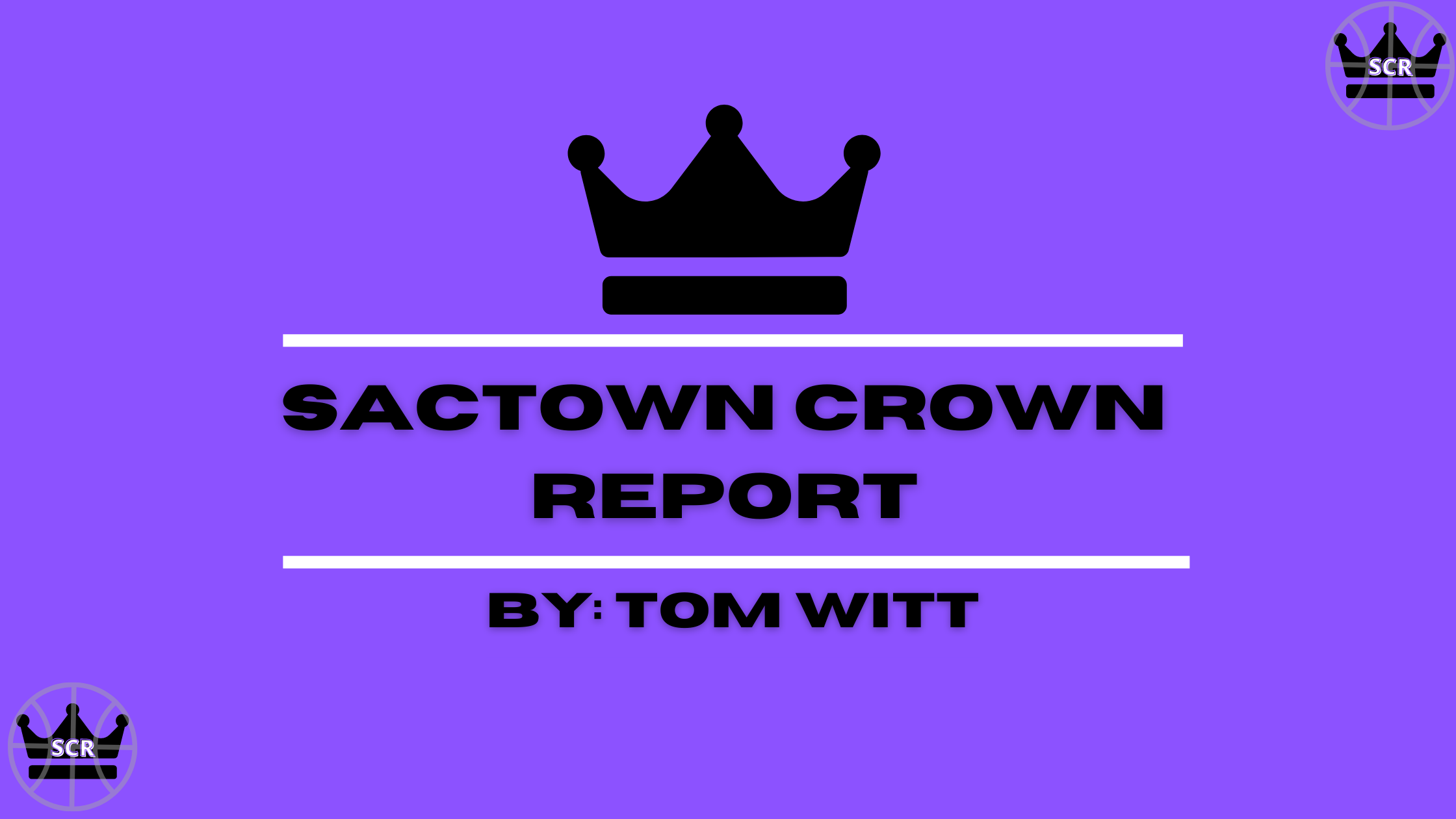 Sactown Crown Report